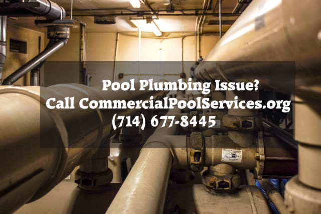 Pool Plumbing Repair Needed in Orange County? Call today (714)677-8445